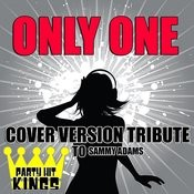 Only One (Cover Version Tribute To Sammy Adams) Songs