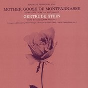 Mother Goose Of Montparnasse: Selections From The Writings Of Gertrude Stein Songs