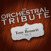 An Orchestral Tribute To Tony Bennett, Vol. 2 Songs