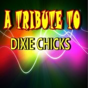 A Tribute To Dixie Chicks Ep Songs