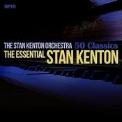 The Essential Stan Kenton - 50 Classics Songs