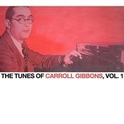 The Tunes Of Carroll Gibbons, Vol. 1 Songs