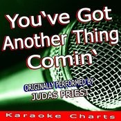 You've Got Another Thing Comin' (Originally Performed By Judas Priest) [Karaoke Version] Song