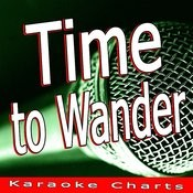 Time To Wander (Originally Performed By Gypsy & The Cat) [Karaoke Version] Song
