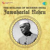 Jawaharlal Nehru - Adhunik Bharat Ke Nirmata Songs