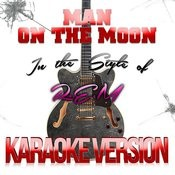 Man On The Moon (In The Style Of R.E.M) [Karaoke Version] - Single Songs
