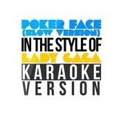 Poker Face (Slow Version) [In The Style Of Lady Gaga] [Karaoke Version] Song