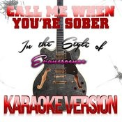 Call Me When You're Sober (In The Style Of Evanescence) [Karaoke Version] Song