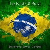The Best Of Brazil: Samba - Bossa Nova - Carnaval Songs