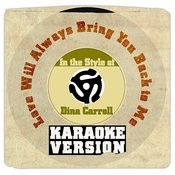 Love Will Always Bring You Back To Me (In The Style Of Dina Carroll) [Karaoke Version] - Single Songs