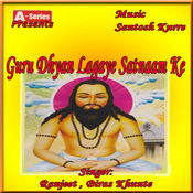 Guru Dhyan Lagaye Satnaam Ke Songs
