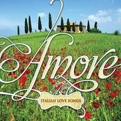 Amore: Italian Love Songs Songs