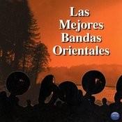Las Mejores Bandas Orientales Songs