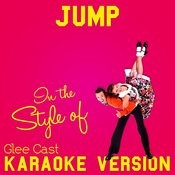 Jump (In The Style Of Glee Cast) [Karaoke Version] Song