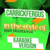 Carrickfergus (In The Style Of Irish Traditional) [Karaoke Version] Song
