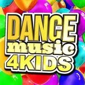 Dance Music 4 Kids Songs
