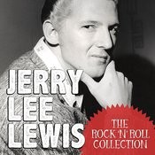 The Rock 'n' Roll Collection: Jerry Lee Lewis Songs