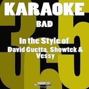 Bad (In The Style Of David Guetta, Showtek & Vessy) [Karaoke Version] - Single Songs