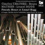 Chaynes - Mather - Rogg: Contemporary Music For Organ Songs