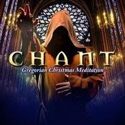 Chant: Gregorian Christmas Meditation Songs