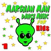 Marshan Man Dance Music For Kids, Vol. 1 (Instrumental) Songs