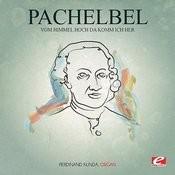 Pachelbel: Vom Himmel Hoch Da Komm Ich Her (Digitally Remastered) Songs