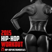 2015 Hip Hop Workout: 25 Hip Hop Instrumentals Songs