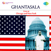 Ghantasala - Live At Chicago And Newyork Songs
