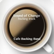 Sound Of Change (Backing Track Instrumental Version) Song