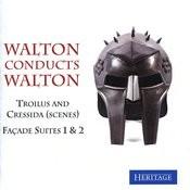 Walton Conducts Walton: Trolius And Cressida (Scenes) & Façade Suites 1 & 2 Songs