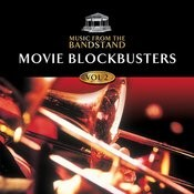 Music From The Bandstand… Movie Blockbusters - Volume 2 Songs