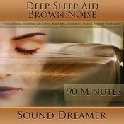Brown Noise (Deep Sleep Aid) [For Tinnitus, Insomnia, De-Stress, Massage, Meditation, Holistic Healing, Relaxation] [90 Minutes] Song