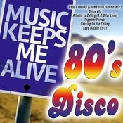 Music Keeps Me Alive: 80's Disco Songs