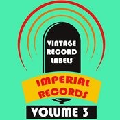 Vintage Record Labels: Imperial Records, Vol. 3 Songs