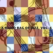 A Mixed Bag Of Jazz, Vol. 6 Songs