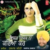 Ishq Ishq Na Kareya Kar Songs
