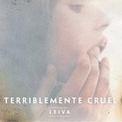 Terriblemente Cruel Songs