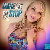 Dare Me To Stop, Vol. 2 Songs