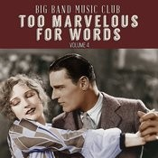 Big Band Music Club: Too Marvelous For Words, Vol. 4 Songs