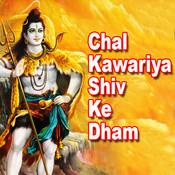 Chal Kawariya Shiv Ke Dham Songs