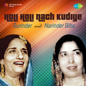 Holi Holi Nach Kudiye By Surinder And Narinder Biba Songs