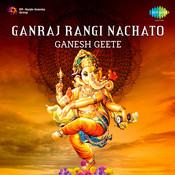 Ganraj Rangi Nachto Ganesh Geete Songs