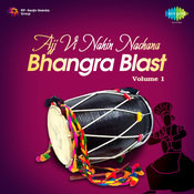 Bhangra Blast Vol 1 - Ajj Vi Nahin Nachana  Songs