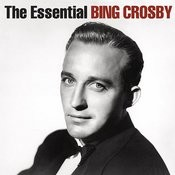 The Essential Bing Crosby Songs