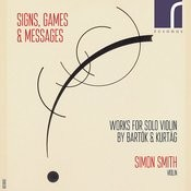 Signs, Games & Messages: Works For Solo Violin By Bartók & Kurtág Songs