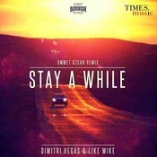 Stay A While (Ummet Ozcan Remix) Song