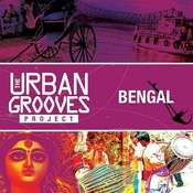 The Urban Grooves Project - Bengal Songs