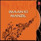 Imaan Ki Manzil Songs