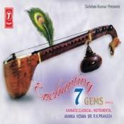 Enchanting 7 Gems - Veena (Karnatic Classical Instrumental) Songs