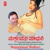 Maggalamani Madhuri (North Karn.Folk) Songs